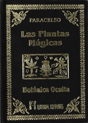 Las Plantas Mágicas. Botánica Oculta