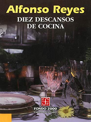 Diez descansos de cocina (Literatura) por Alfonso Reyes