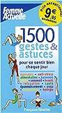 1500 gestes et astuces : Pour se sentir bien chaque jour