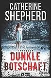 'Dunkle Botschaft: Thriller' von 'Catherine Shepherd'