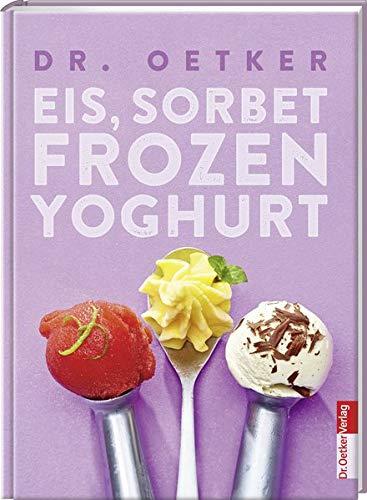 Eis, Sorbet, Frozen Yoghurt (Sorbet-buch)