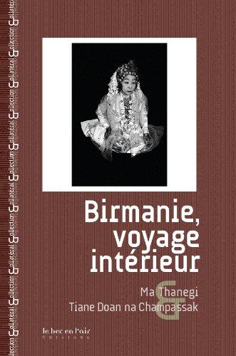 Birmanie, voyage intérieur par Ma Thanegi