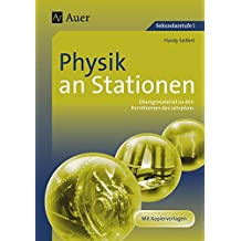 Physik an Stationen: Übungsmaterial zu den Kernthemen des Lehrplans (5. bis 10. Klasse) (Stationentraining Sekundarstufe Physik)