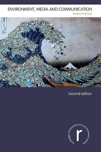 Environment, Media and Communication (Routledge Introductions to Environment: Environment and Society Texts) por Anders Hansen