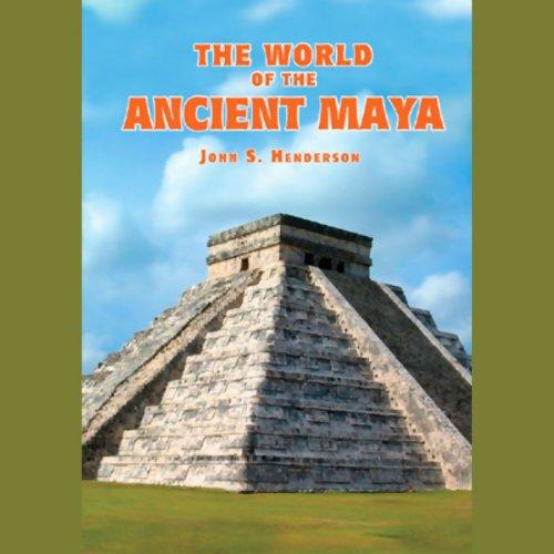 The World of the Ancient Maya  Audiolibri