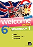 Welcome Anglais 6e éd. 2011 - Workbook (en 2 volumes)