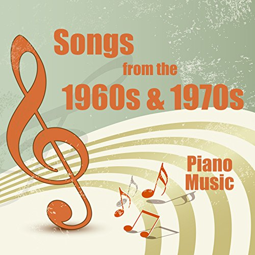 Songs from the 1960s and 1970s: Piano Music