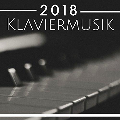 Klaviermusik 2018 - Klassische Lieder Lieder für Meditation, Entspannung, Studium, Konzentration, Fokus - Prime Musik CD Mp3