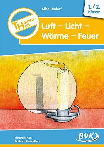 Themenheft Luft-Licht-Wärme-Feuer. 1.-2. Klasse