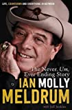 The Never, Um, Ever Ending Story: Life, Countdown and Everything in Between by Ian 'Molly' Meldrum (2014-11-01)