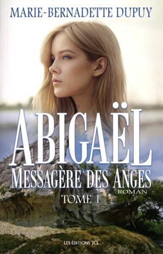 Abigael : Volume 1, Messagère des anges