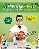 Le pharmachien, tome 2 - Guide de survie pour petits et grands bobos