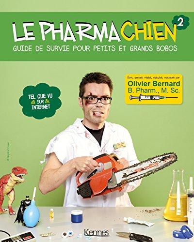 Le pharmachien, tome 2 : Guide de survie pour petits et grands bobos par Olivier Bernard