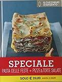 Il Cucchiaio d'Argento: Pasta delle Feste & Pizze Torte Salate