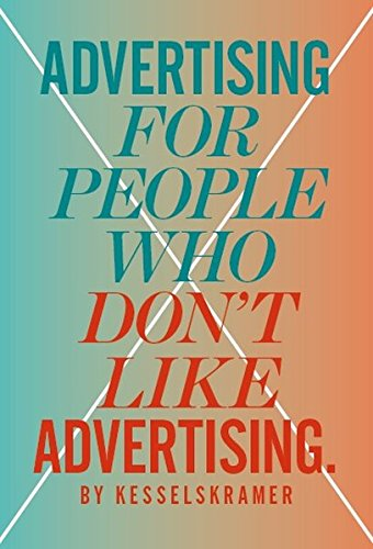 Advertising for People Who Don't Like Advertising