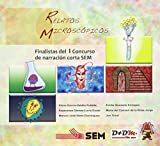 RELATOS MICROSCÓPICOS: Selección de relatos finalistas del I Concurso científico-literario de narración corta SEM (Tangente)