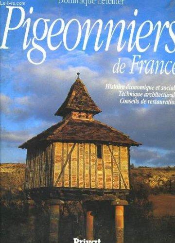 PIGEONNIERS DE FRANCE. : Histoire économique et sociale, technique architecturale, conseils de restauration, édition 1995 par Dominique Letellier
