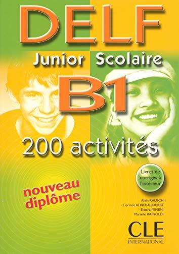 Nouveau Delf junior scolaire. B1. Livret de corrigés. Per la Scuola magistrale (Objectif Deld)