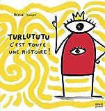 Turlututu, c'est toute une histoire !