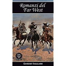 Romanzi del Far West: Il re della prateria, Il figlio del Cacciatore d'orsi, Avventure fra le pellirosse, La Sovrana del Campo d'Oro, Il ciclo del Far-West (Tutto Salgari Vol. 9)