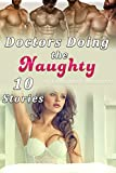 Doctors Doing the Naughty (10 Stories of Forbidden Romances)