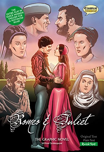 Romeo and Juliet (Classical Comics): The Graphic Novel (Classical Comics: Quick Text) (Graphic Romeo Novel Juliet)