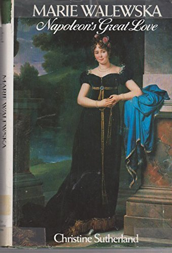 Marie Walewska: Napoleon's Great Love by Christine Sutherland (1979-10-06)