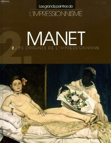 MANET, LES ORIGINES DE L'IMPRESSIONNISME