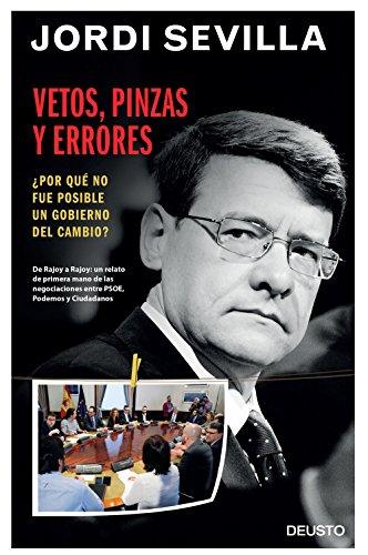 Vetos, pinzas y errores: ¿Por qué no fue posible un gobierno del cambio? por Jordi Sevilla Segura