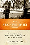 The Archive Thief: The Man Who Salvaged French Jewish History in the Wake of the Holocaust (Oxford Series on History and Archives)
