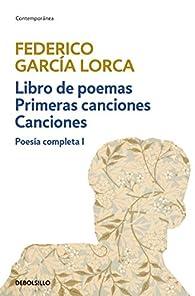 Libro de poemas | Primeras canciones | Canciones par Federico García Lorca