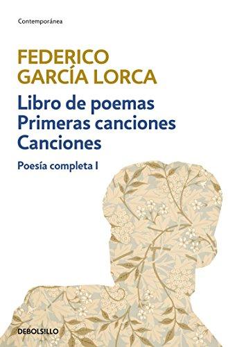 Libro de poemas | Primeras canciones | Canciones (Poesía completa 1) por Federico García Lorca
