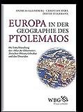Europa in der Geographie des Ptolemaios: Die Entschlüsselung des Atlas Oikumene: Zwischen Orkney, Gibraltar und den Dinariden -