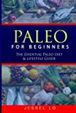 Paleo For Beginners: The Essential Paleo Diet & Lifestyle Guide
