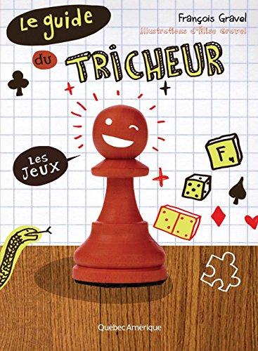 Le Guide du tricheur 1 - Les jeux par François Gravel