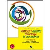 Progettazione. Tecnologie in movimento. Vol. unico. Con espansione online. Per gli Ist. tecnici e professionali