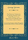 """The Personal Narratives of """"George Stevens"""" And """"Jimmy Wilson,"""" Late Burglars and Gamblers; Now Followers of Jesus Christ: Converted, by the Grace of ... of Messrs. Moody and Sankey (Classic Reprint)"""