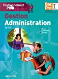 Environnement pro Gestion Administration 1re Bac Pro
