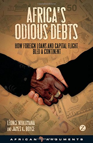 Africa's Odious Debts: How Foreign Loans and Capital Flight Bled a Continent di Leonce Ndikumana