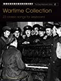 Wartime Collection: 23 Classic Songs for Keyboard (Faber Edition)