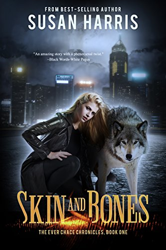 Skin & Bones (The Ever Chace Chronicles Book 1) (English Edition)