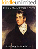 The Captain's Wallflower - A Regency Romance