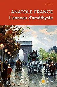 L'Anneau d'Amethyste par Anatole France