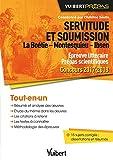 Servitude et soumission. La Boétie - Montesquieu - Ibsen - Épreuve littéraire - Prépas scientifiques - Concours 2017-2018: Concours 2017-2018