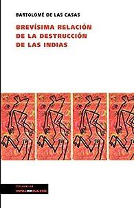 Brevísima relación de la destrucción de las Indias par Bartolomé de Las Casas