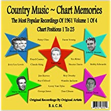 Country Music ~ Chart Memories: The Most Popular Recordings Of 1961 Vol. 1