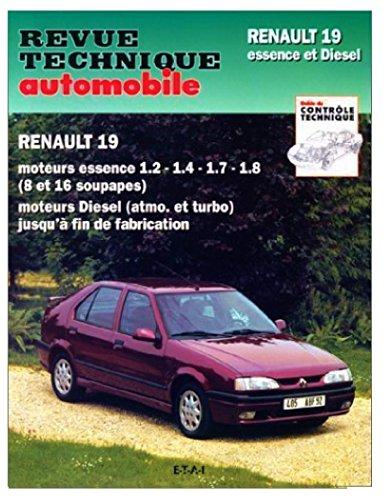 Revue Technique : Renault 19 moteurs essence 1.2 1.4 1.7 1.8 – (8 et 16 soupapes) moteurs diesel (atmo. et turbo) jusqu'à fin de fabrication