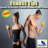 Fitness Tips Part 4 - Online Tools For Increasing And Tracking Your Fitness Levels