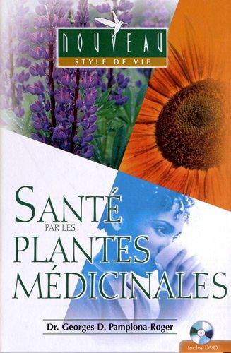 Santé par les plantes médicinales (1DVD) par JORGE D. PAMPLONA ROGER