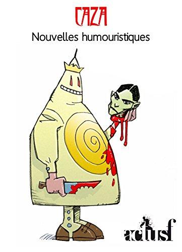 Nouvelles humouristiques par Philippe CAZA